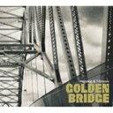 【送料無料】 GOLDEN BRIDGE / GOLDEN BRIDGE 【CD】