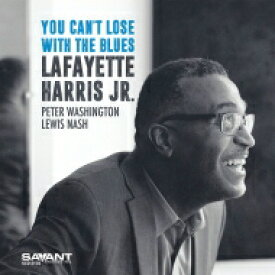 Lafayette Harris Jr / You Can't Lose With The Blues 輸入盤 【CD】