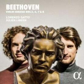 【送料無料】 Beethoven ベートーヴェン / ヴァイオリン・ソナタ第3番、第6番、第7番、第8番 ロレンツォ・ガット、ジュリアン・リベール 輸入盤 【CD】