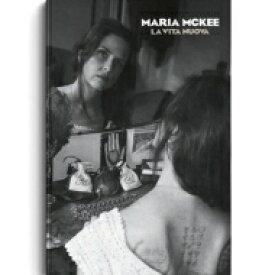 【送料無料】 Maria Mckee マリアマッキー / La Vita Nuova (+book) 輸入盤 【CD】