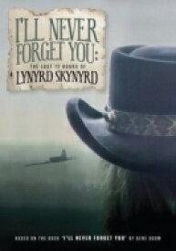 Lynyrd Skynyrd レイナードスキナード / I'll Never Forget You: The Last 72 Hours Of Lynyrd Skynyrd 【DVD】