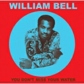 William Bell / You Don't Miss Your Water 【LP】