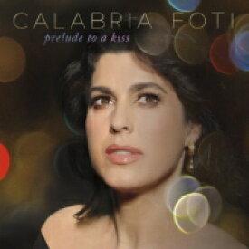 【送料無料】 Calabria Foti カラブリアフォーティ / Prelude To A Kiss (45回転 / 2枚組 / 180グラム重量盤レコード) 【LP】