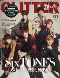 GLITTER (グリッター) 2020年 1月号 【表紙:SixTONES】 / GLITTER編集部 【雑誌】