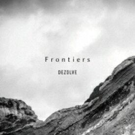 【送料無料】 DEZOLVE / Frontiers 【CD】