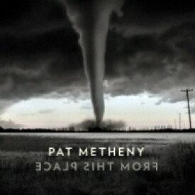 【送料無料】 Pat Metheny パットメセニー / From This Place 【CD】