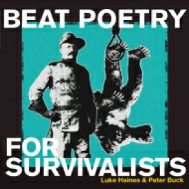 Luke Haines / Peter Buck / Beat Poetry For Survivalists 輸入盤 【CD】