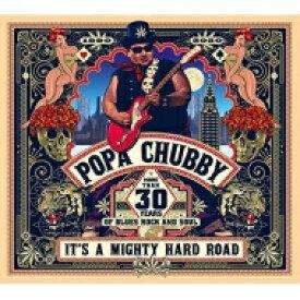 【送料無料】 Popa Chubby / It's A Mighty Hard Road 【LP】