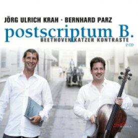 【送料無料】 Beethoven ベートーヴェン / ベートーヴェン:チェロ・ソナタ全集、カッツァー:ポストスクリプトゥムB. イェルク・ウルリヒ・クラー、ベルンハルト・パルツ(2CD) 輸入盤 【CD】