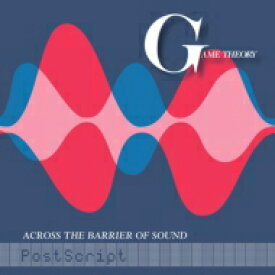Game Theory / Across The Barrier Of Sound: Postscript 輸入盤 【CD】