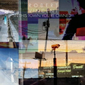 Robert Vincent / In This Town You're Owned 【LP】