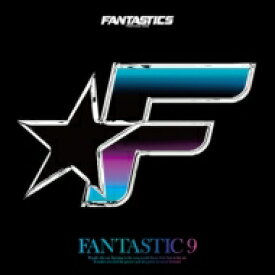 【送料無料】 FANTASTICS from EXILE TRIBE / FANTASTIC 9 【CD】
