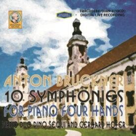 【送料無料】 Bruckner ブルックナー / 4手ピアノによる交響曲全集〜第0番〜第9番 ピアノ・デュオ・ディノ・セクイ&ゲルハルト・ホッファー(10CD) 【CD】