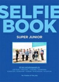 【送料無料】 SELFIE BOOK : SUPER JUNIOR / Super Junior スーパージュニア 【本】