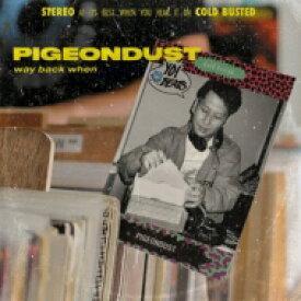【送料無料】 Pigeondust / Way Back When (2枚組アナログレコード) 【LP】