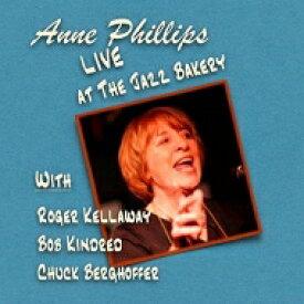 【送料無料】 Anne Phillips / Live At The Jazz Bakery 輸入盤 【CD】