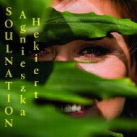 【送料無料】 Agnieszka Hekiert / Soulnation 輸入盤 【CD】
