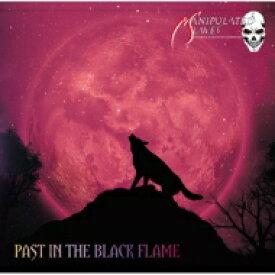 【送料無料】 MANIPULATED SLAVES / PAST IN THE BLACK FLAME 【CD】