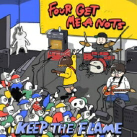 FOUR GET ME A NOTS フォーゲットミーアノッツ / KEEP THE FLAME 【CD】
