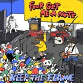 【送料無料】 FOUR GET ME A NOTS フォーゲットミーアノッツ / KEEP THE FLAME 【CD】