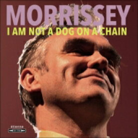 Morrissey モリッシー / I Am Not A Dog On A Chain 輸入盤 【CD】