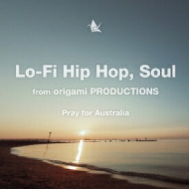 origami PRODUCTIONS / Lo-Fi Hip Hop, Soul from origami PRODUCTIONS -Pray for Australia- 【CD】