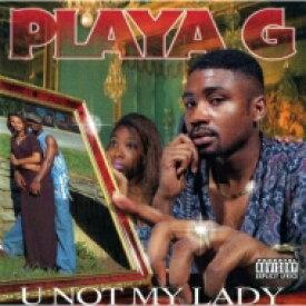 【送料無料】 Playa G / U Not My Lady 【CD】