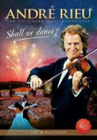Andre Rieu アンドレリュウ / シャル・ウィ・ダンス?〜ライヴ・イン・マーストリヒト 【DVD】