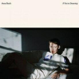 【送料無料】 Anna Burch / If You're Dreaming 輸入盤 【CD】