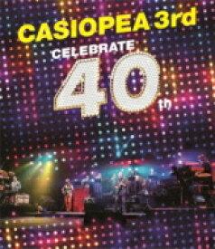 【送料無料】 CASIOPEA 3rd / Celebrate 40th 【BLU-RAY DISC】
