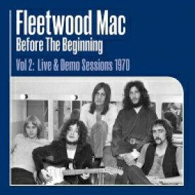 【送料無料】 Fleetwood Mac フリートウッドマック / Before The Beginning Vol. 2: Live & Demo Sessions 1 (3枚組アナログレコード) 【LP】