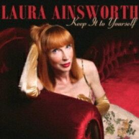 【送料無料】 Laura Ainsworth / Keep It To Yourself 輸入盤 【CD】