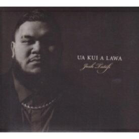 【送料無料】 Josh Tatofi / Ua Kui A Lawa スウィート メモリー 輸入盤 【CD】