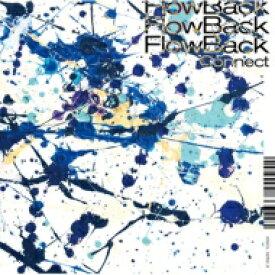 【送料無料】 FlowBack / Connect【初回生産限定盤B】(+DVD) 【CD】