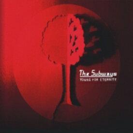 【送料無料】 Subways サブウェイズ / Young For Eternity 輸入盤 【CD】