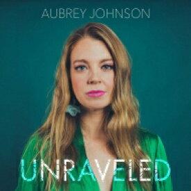 【送料無料】 Aubrey Johnson / Unraveled 輸入盤 【CD】