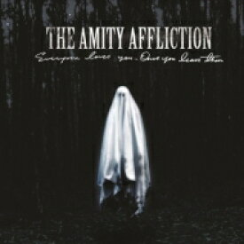 Amity Affliction / Everyone Loves You... Once You Leave Them 【CD】