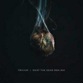 【送料無料】 Trivium トリビアム / What The Dead Men Say 【CD】