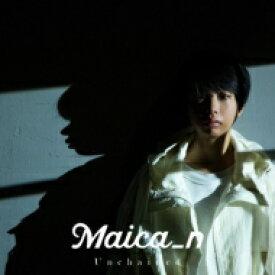 【送料無料】 Maica_n / Unchained【初回限定盤】(+DVD) 【CD】