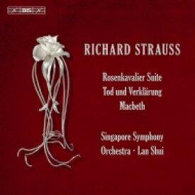 【送料無料】 Strauss, R. シュトラウス / 『死と浄化』『ばらの騎士』組曲、『マクベス』 ラン・シュイ&シンガポール交響楽団 輸入盤 【SACD】