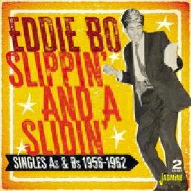 Eddie Bo / Slippin & A Slidin: Singles As & Bs 1956-1962 輸入盤 【CD】