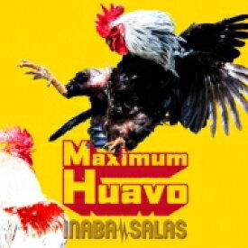【送料無料】 INABA/SALAS / Maximum Huavo 【初回限定盤】(CD+Blu-ray) 【CD】