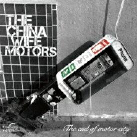 【送料無料】 THE→CHINA WIFE MOTORS / The end of motor city 【CD】