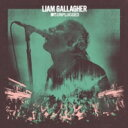 Liam Gallagher / MTV Unplugged (Live At Hull City Hall) 【CD】