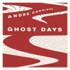 【送料無料】 Andre Canniere / Ghost Days 【LP】