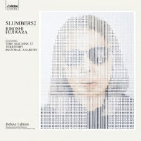 【送料無料】 藤原ヒロシ / slumbers 2 【Deluxe Edition】(2CD-THE ORIGINAL ART FORM) 【CD】
