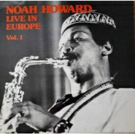 Noah Howard / Live In Europe Vol.1 【LP】