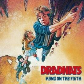 【送料無料】 DRADNATS / Hang On The Faith 【CD】