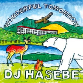 【送料無料】 DJ Hasebe ディージェイハセベ / Wonderful tomorrow 【CD】