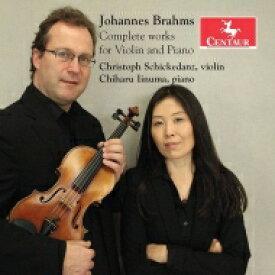 【送料無料】 Brahms ブラームス / Complete Works For Violin & Piano: Schickedanz(Vn) 飯沼千温(P) 輸入盤 【CD】